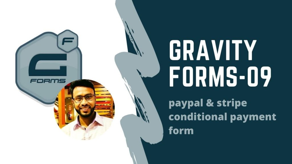 gravity form(paypal & stripe conditional logic payment form)