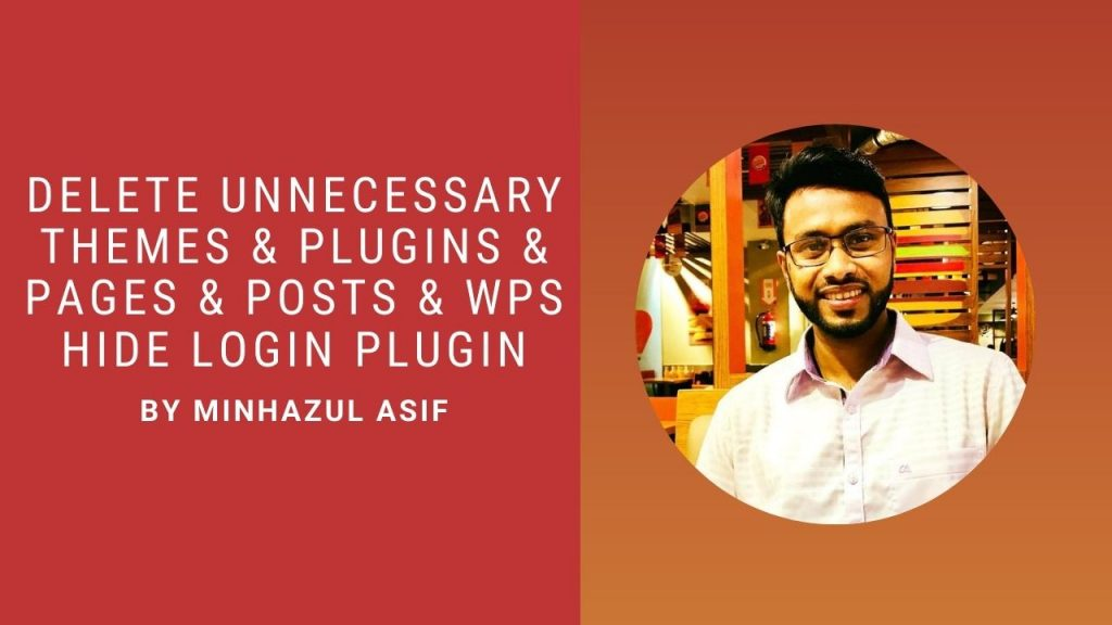 delete unnecessary themes & plugins & pages & posts & WPS Hide Login Plugin