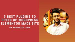 5 best plugins to speed up wordpress elementor made site