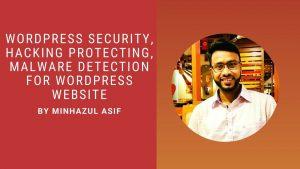 WordPress Security, Hacking Protecting, Malware Detection for wordpress website