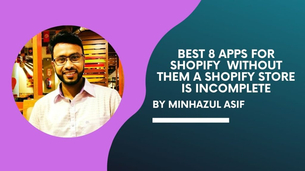 Best 8 apps for shopify - without them a shopify store is incomplete