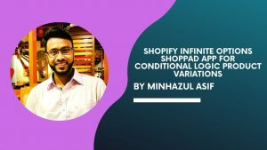 SHOPIFY Infinite options shoppad app for conditional logic product variations
