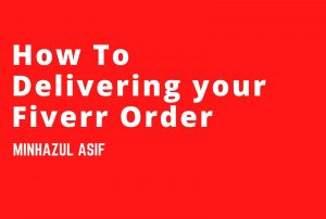 How To Delivering your Fiverr Order