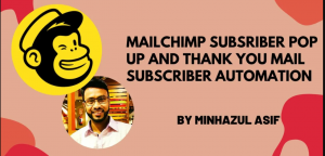 (Mailchimp subsriber pop up and thank you mail - subscriber automation)