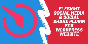 elfsight social media & social share plugin for wordpress website