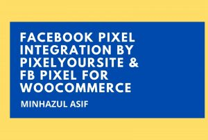 Facebook pixel integration by PixelYourSite & FB Pixel for Woocommerce