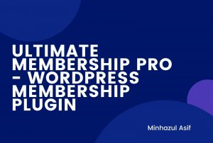 Ultimate Membership Pro - WordPress Membership Plugin